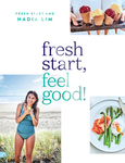 Win 1 of 2 copies of Nadia Lim's New Book Fresh Start, Feel Good from Good