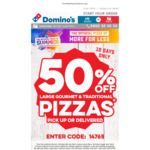 50% off Large Gourmet & Traditional Pizzas @ Domino's