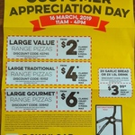 Domino's (Avondale) Customer Appreciation Day: Large Value $2. Large Traditional $4. Large Gourmet $6 16/03/19