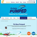 Z Fuel Get Pumped Day 7c off + 3x Fly Buys 12 Oct Thurs 6am - 6am 13 Oct Fri