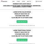 Value Pizzas $4ea, Extra Value Pizzas $5ea, Traditional Pizzas $7/$8ea, Gourmet Pizzas $9/$10ea @ Domino's (Avail at 10 Stores)