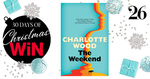 Win 1 of 8 copies of The Weekend by Charlotte Wood from Mindfood