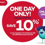 10% off Everything @ The Warehouse for Warehouse Money Visa Cardholders (28/3 only)