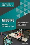 [eBook] Free: Arduino without Prior Knowledge: Create Your Own First Project within 7 Days Kindle Edition @ Amazon AU / US