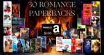 Win 30 Romance Paperbacks + $100 Amazon Gift Card