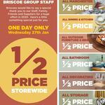 Half Price Storewide @ Briscoes (Friends & Family) 27th Jan Wednesday