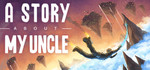 Free: A Story About My Uncle (Steam)