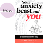 Win 1 of 5 copies of Dr Goodman's Book Your Anxiety Beast and You from Tots to Teens