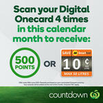 Scan Your Digital Onecard 4 Times at Countdown and Receive 500 Points or 10c off Per Litre