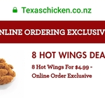 8 Hot Wings $4.99 @ Texas Chicken