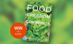 Win 1 of 2 Food, Freedom, Community by Isla Pearl Ritchie from Family Health Diary