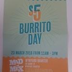Regular Burrito $5 @ Mad Mex, Wynyard Quarter 11AM to 3PM. Usually $13.10
