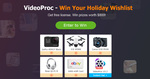 Win 2 Items on Your Wishlist (Gopro7, DJI Drone, Bose Headset & More), worth US$800 prizes from Digiarty_VideoProc