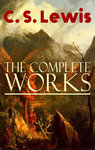 The Complete Works of C.S. Lewis $0.95 @ Google Play -Fantasy Classics, Science Fiction, Religious Studies, Poetry, Speeches etc