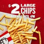 Large Chips $2 @ KFC