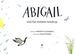 Win 1 of 2 copies of Abigail and The Restless Raindrop from Kidspot